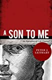 Peter J. Leithart A Son to Me: An Exposition of 1 & 2 Samuel