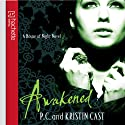 Awakened: House of Night, Book 8 Audiobook by P. C. Cast, Kristin Cast Narrated by Caitlin Davies