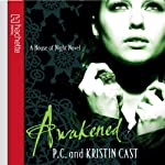 Awakened: House of Night, Book 8 (       UNABRIDGED) by P. C. Cast, Kristin Cast Narrated by Caitlin Davies