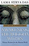 Awakening the Buddha Within: Eight Steps to Englightenment - Tibetan Wisdom for the Western World (0553505378) by Das, Lama Surya