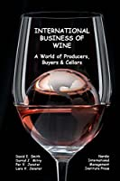 International Business of Wine: a World of Producers, Buyers & Cellars