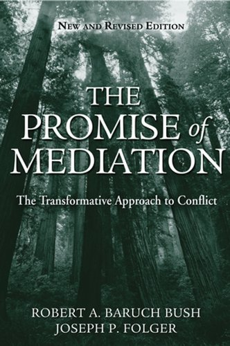 Robert A. Baruch Bush - The Promise of Mediation: The Transformative Approach to Conflict