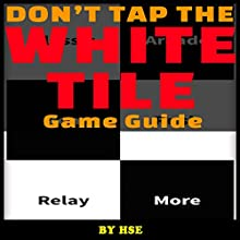 Don't Tap the White Tile Game Guide (       UNABRIDGED) by HSE Narrated by Steve Ryan