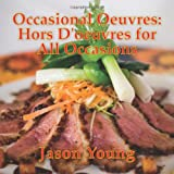 Occasional Oeuvres:Hors D'oeuvres for All Occasions