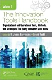 img - for The Innovation Tools Handbook, Volume 1: Organizational and Operational Tools, Methods, and Techniques that Every Innovator Must Know book / textbook / text book
