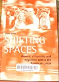 img - for Shifting Spaces: Women, citizenship and migration within the European Union book / textbook / text book