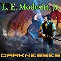 Darknesses: Corean Chronicles, Book 2 Audiobook by L. E. Modesitt, Jr. Narrated by Kyle McCarley