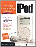 How to Do Everything with Your iPod (0072227001) by Guy Hart-Davis