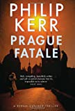 Philip Kerr The Prague Fatale: A Bernie Gunther Novel (Bernie Gunther Mystery 8)