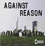 Against Reason by Credo