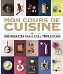Mon cours de cuisine : 500 recettes p...