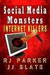 Social Media Monsters: Internet Kille...