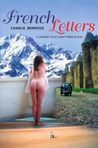 French Letters: A Journey To At Least Three Places