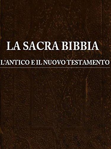 La Sacra Bibbia l'antico e il nuovo testamento PDF