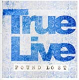 echange, troc True Live - Found Lost