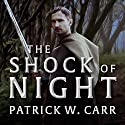 The Shock of Night: Darkwater Saga Series, Book 1 Audiobook by Patrick W. Carr Narrated by Danny Campbell
