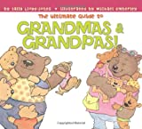 The Ultimate Guide to Grandmas & Grandpas!