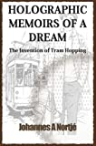 Holographic Memoirs of a Dream: the Invention of Tram Hopping