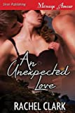 img - for An Unexpected Love (Siren Publishing Menage Amour) book / textbook / text book
