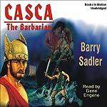 Casca: The Barbarian: Casca Series #5 | Barry Sadler