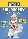 Philosophy on the Go (Bathroom Professor) (0762428589) by Green, Joey