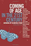 Coming of Age in the 21st Century: Growing Up in America Today