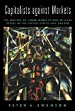 img - for Capitalists against Markets: The Making of Labor Markets and Welfare States in the United States and Sweden book / textbook / text book