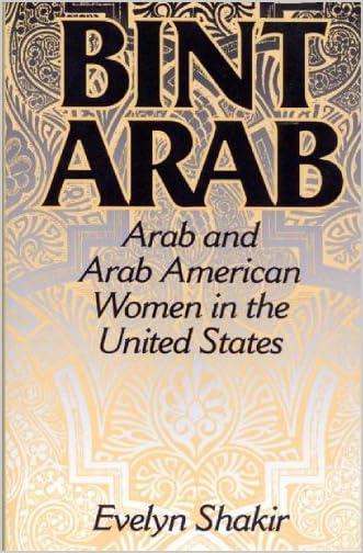 Bint Arab : Arab and Arab American women in the United States