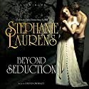 Beyond Seduction: A Bastion Club Novel (       UNABRIDGED) by Stephanie Laurens Narrated by Steven Crossley