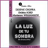 img - for La Luz de tu Sombra [The Light of Your Shadow]: Descubre el Poder de tu Sombra [Discover the Power of your Shadow] book / textbook / text book