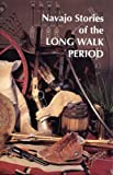 Navajo Stories of the Long Walk Period