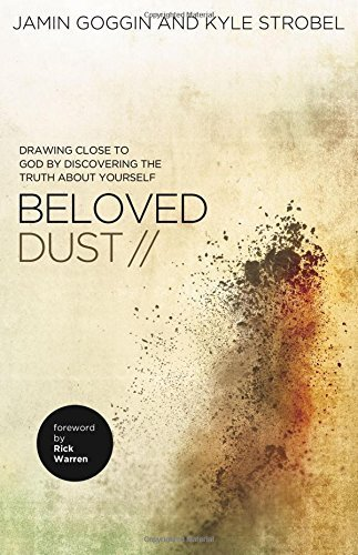 Beloved Dust: Drawing Close to God by Discovering the Truth About Yourself by Jamin Goggin (2014-10-14) (Drawing Close To God compare prices)