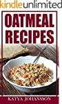 OATMEAL RECIPES: Oatmeal Cookbook: 65...