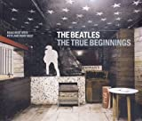 img - for The Beatles: The True Beginnings by Best, Roag, Best, Pete, Best, Rory (2003) Hardcover book / textbook / text book