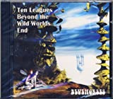 Ten Leagues Beyond the Wild Worlds End [UK Import] by Bluehorses