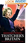 Thatcher's Britain:  The Politics and...