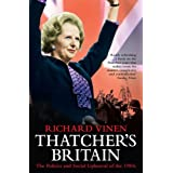 Thatcher's Britain:  The Politics and Social Upheaval of the 1980sby Richard Vinen