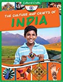 The Culture and Crafts of India (Cultural Crafts)