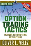 [(Option Trading Tactics: Course Book )] [Author: Oliver L. Velez] [Dec-2007]