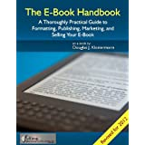 The EBook Handbook - A Thoroughly Practical Guide to Formatting, Publishing, Marketing, and Selling Your e Bookdi Douglas Klostermann