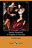 img - for Venice Preserved: A Tragedy in Five Acts (Dodo Press) book / textbook / text book