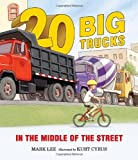 img - for Twenty Big Trucks in the Middle of the Street book / textbook / text book