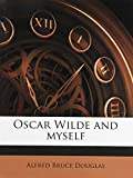 img - for Oscar Wilde and myself book / textbook / text book