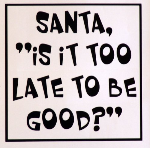 Wallstickersusa Wall Stickers, Santa is It Too Late To Be Good - 1
