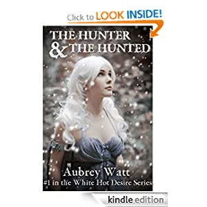 White Hot Desire: The Hunter and the Hunted