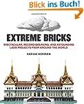 Extreme Bricks: Spectacular, Record-B...