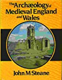 img - for THE ARCHAEOLOGY OF MEDIEVAL ENGLAND AND WALES book / textbook / text book