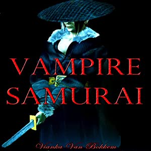 Vampire Samurai: My Sword and Fangs | [Vianka Van Bokkem]