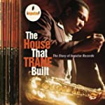 The House That Trane Built: The Story...
