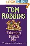 Tibetan Peach Pie: A True Account of...
